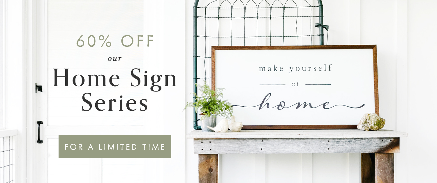 60% off our Home Series of Signs | For a limited time