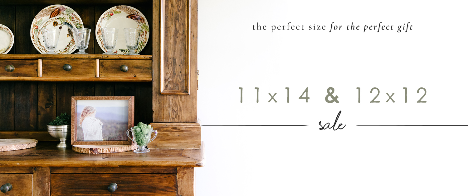 The perfect size for the perfect gift. 11x14 and 12x12 Sale