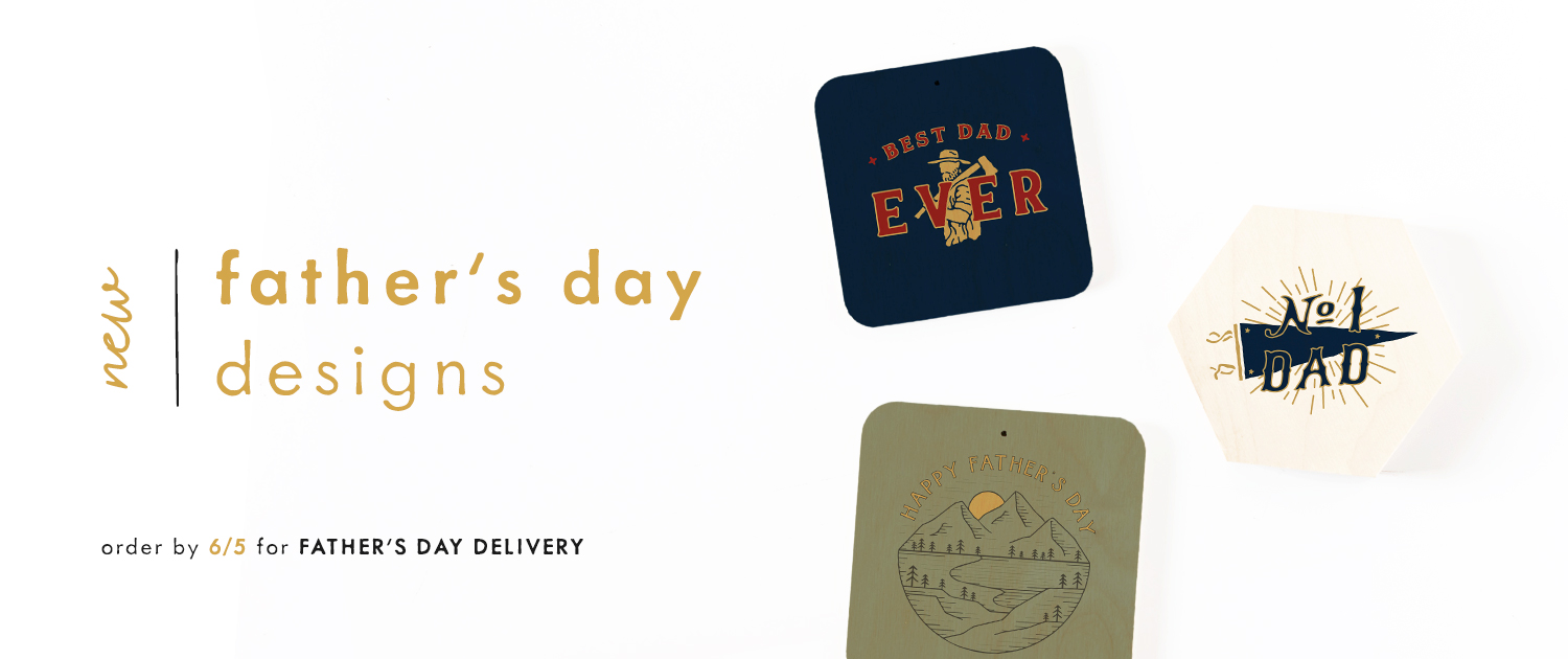 New Father's Day Designs. Order by 6/5 for Father's Day Delivery