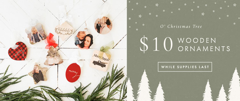 O Christmas Tree | $10 Ornaments | while supplies last
