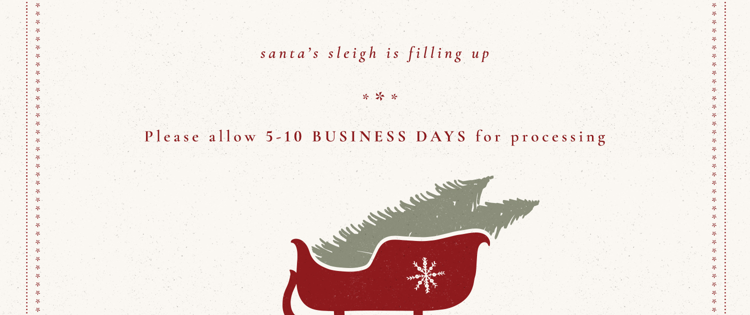 Santa's sleigh is filling up | Please allow 5-10 business days for processing