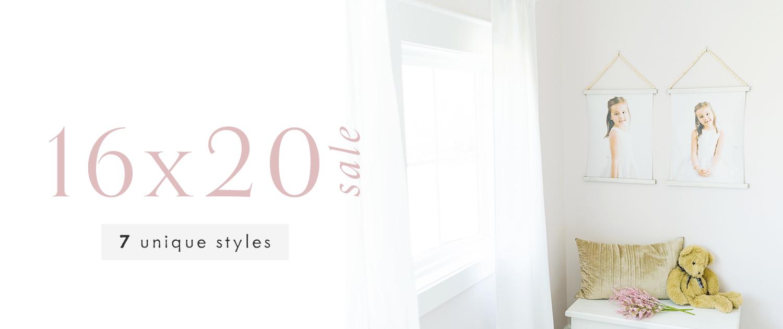 16x20 Sale | 7 Unique Styles