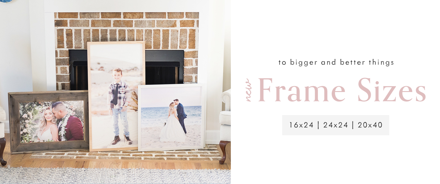 To Bigger and Better Things | New Frame Sizes | 16x24, 24x24, 20x40
