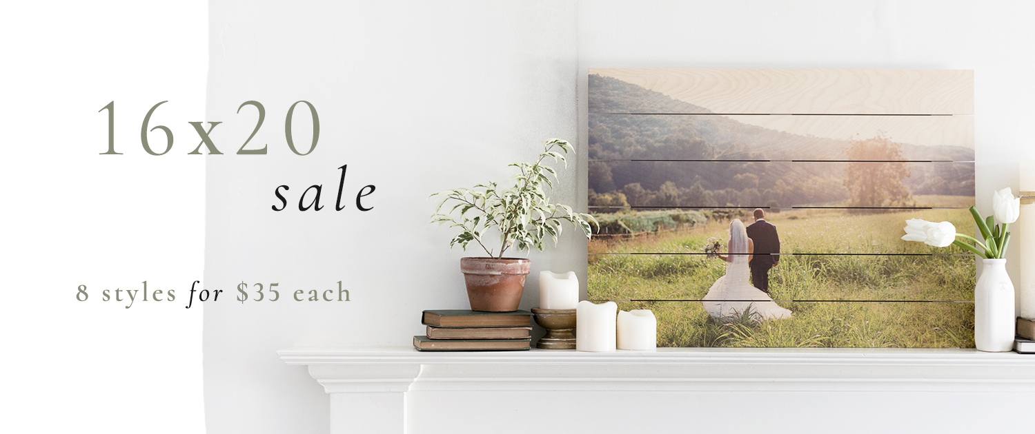 16x20 Sale | 8 styles for $35 each
