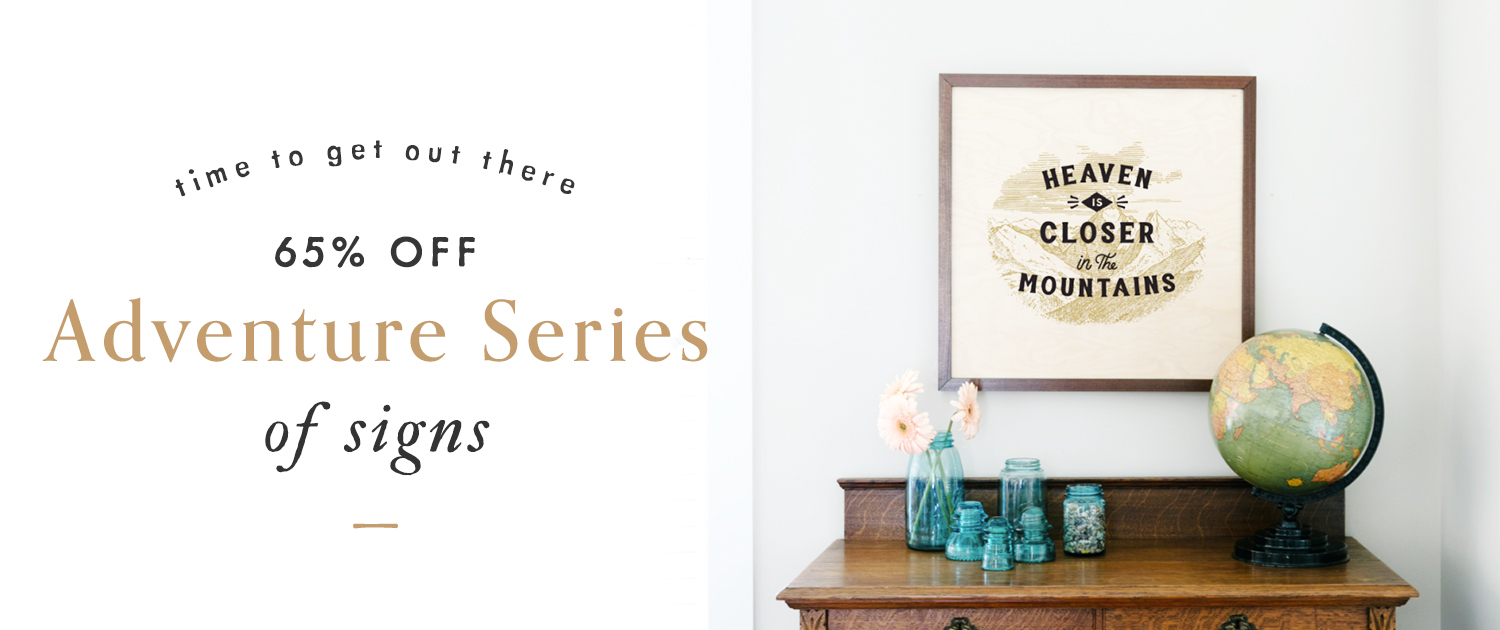Time to Get Out There | 65% off Adventure Series of Signs
