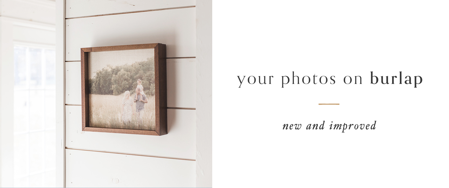 Your Photos on Burlap | New and Improved