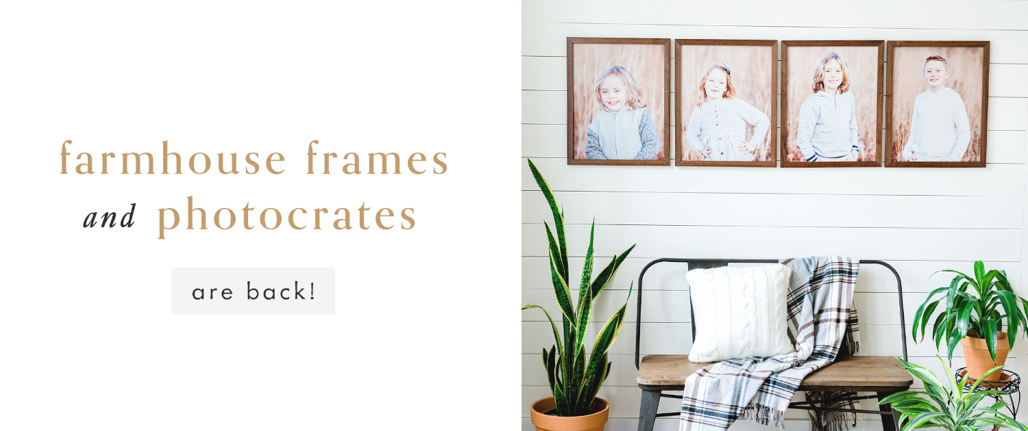 Farmhouse Frames and PhotoCrates are back!