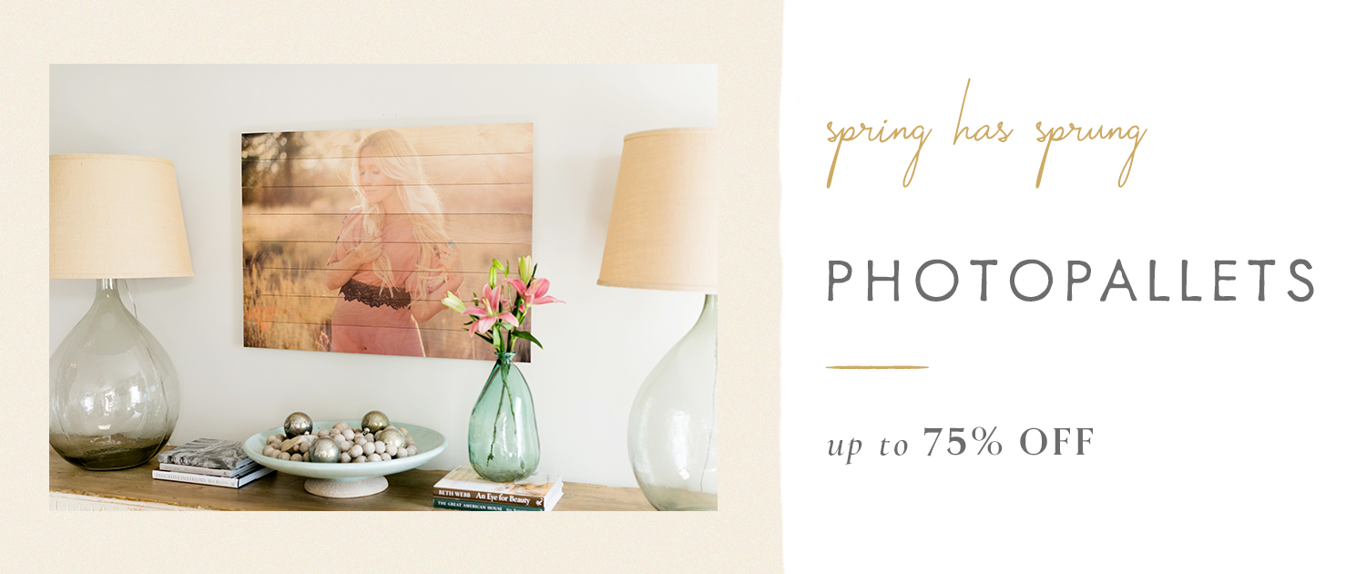 Spring has Sprung! | PhotoPallets up to 75% off