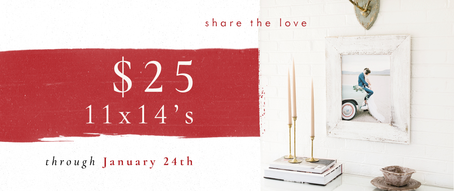 Share the love. $25 11x14s through January 24th.