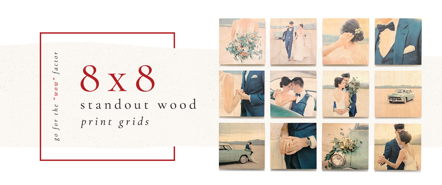 Go for the 'wow' factor. 8x8 Standout Wood Print Grids