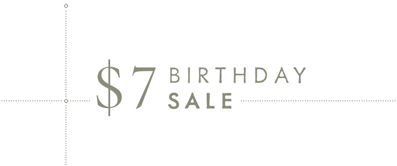 $7 Birthday Sale