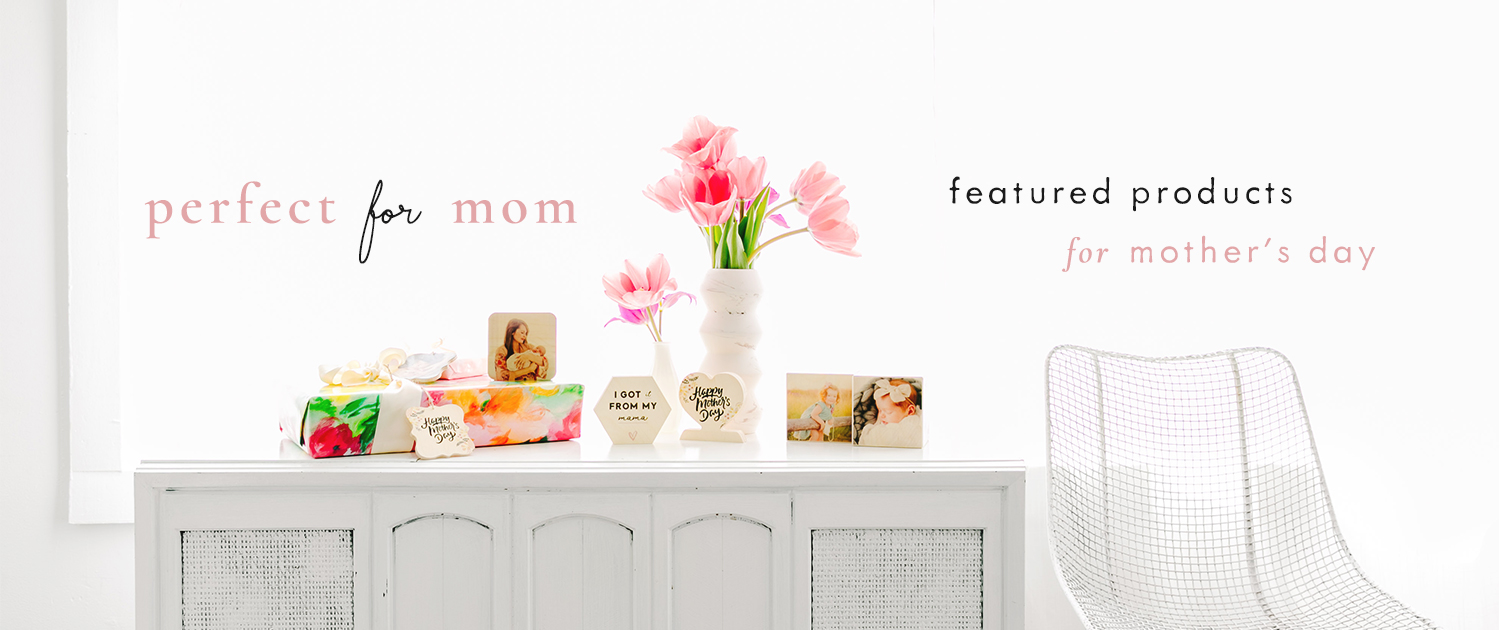 Perfect for Mom | Featured Products for Mother's Day