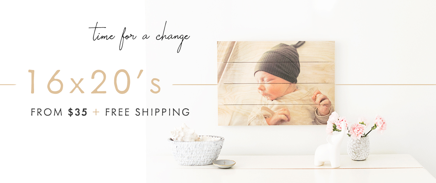 Time for a change | 16x20s from $35 + free shipping!