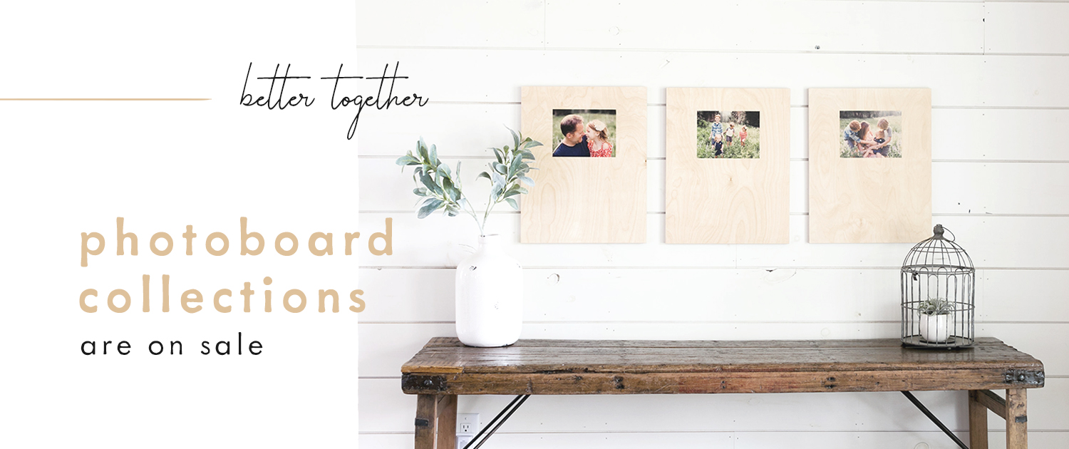 Better together | PhotoBoard Collections are on sale!
