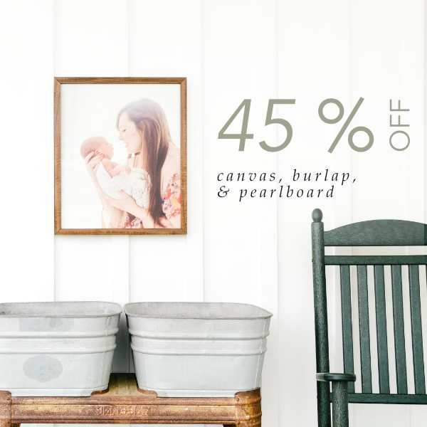 45% off Canvas, Burlap, and PearlBoard Products