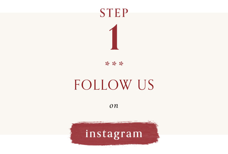 1) Follow us on Instagram and/or Facebook