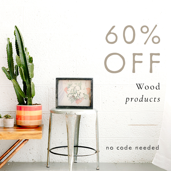 60% off Wood Products | No Code Needed